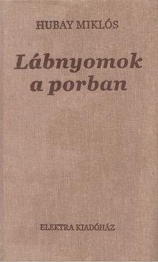 Hubay Miklós - Lábnyomok a porban [antikvár]