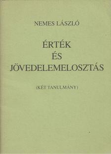 Nemes László - Érték és jövedelemelosztás [antikvár]