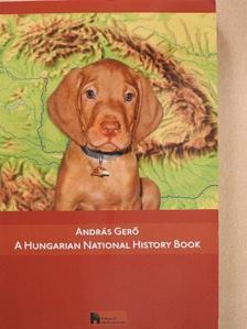 András Gerő - A Hungarian National History Book [antikvár]