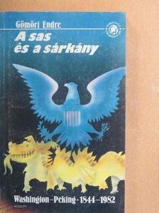 Gömöri Endre - A sas és a sárkány [antikvár]