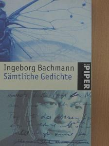 Ingeborg Bachmann - Sämtliche Gedichte [antikvár]