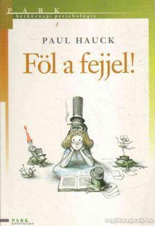 Dr. Paul Hauck - Föl a fejjel! [antikvár]