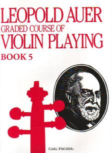 AUER, LEOPOLD - GRADED COURSE OF VIOLIN PLAYING BOOK 5, MEDIUM ADVANCED GRADE