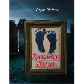 Edgar Wallace - A meztelen lábnyom