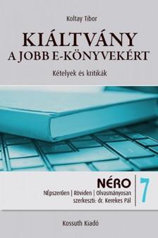 Tibor Koltay - Kiáltvány a jobb e-könyvekért [eKönyv: epub, mobi]