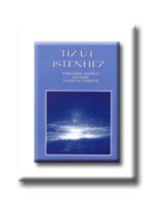 Kis Zoltán - TIZ ÚT ISTENHEZ