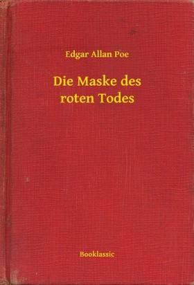 Edgar Allan Poe - Die Maske des roten Todes