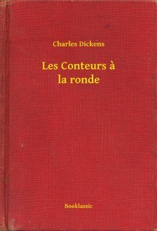 Charles Dickens - Les Conteurs a la ronde [eKönyv: epub, mobi]