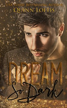 Loftis Quinn - Dream So Dark - Book 2 The Dream Maker Series [eKönyv: epub, mobi]