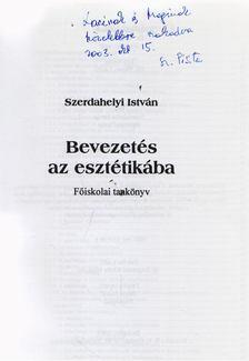 Szerdahelyi István - Bevezetés az esztétikába (dedikált) [antikvár]