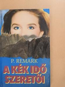P. Remark - A kék idő szeretői [antikvár]