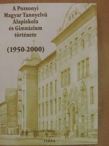 Kulcsár Zsuzsanna - A Pozsonyi Magyar Tannyelvű Alapiskola és Gimnázium története 1950-2000 [antikvár]