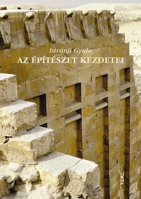 Istvánfi Gyula - Az építészet kezdetei