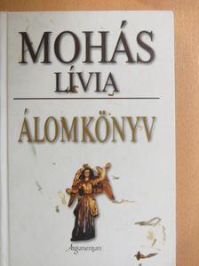 Mohás Lívia - Álomkönyv [antikvár]