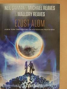 Mallory Reaves - Ezüst álom [antikvár]