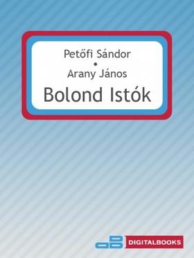 Petőfi Sándor, Arany János - Bolond Istók [eKönyv: epub, mobi]
