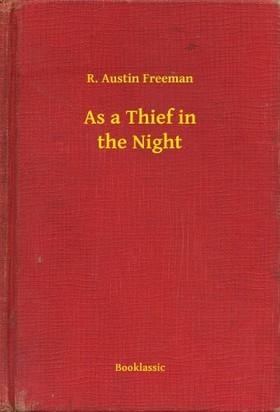 FREEMAN, R. AUSTIN - As a Thief in the Night [eKönyv: epub, mobi]