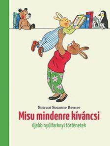 Rotraut Suzanne Berner - Misu mindenre kíváncsi