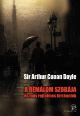 Arthur Conan Doyle - A rémálom szobája - és más rejtelmes történetek