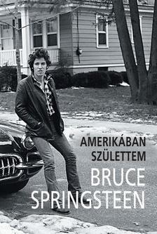BRUCE SPRINGSTEEN - Bruce Springsteen - Amerikában születtem