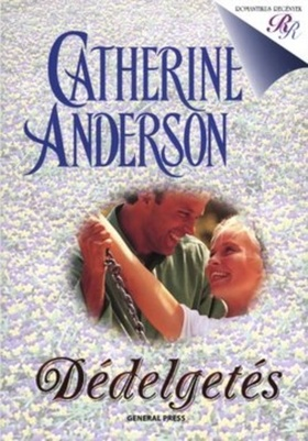 Catherine Anderson - DÉDELGETÉS - ROMANTIKUS REGÉNYEK