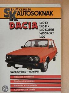 Frank György - Dacia 1310 TX, 1310 TLX, 1310 Kombi, 1410 Sport, 1320 [antikvár]