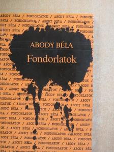 Abody Béla - Fondorlatok [antikvár]