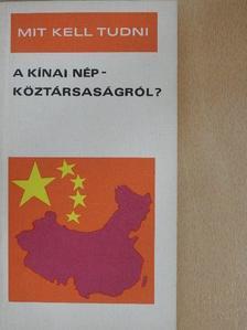 Polonyi Péter - Mit kell tudni a Kínai Népköztársaságról? [antikvár]