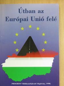 Albert Gábor - Útban az Európai Unió felé [antikvár]