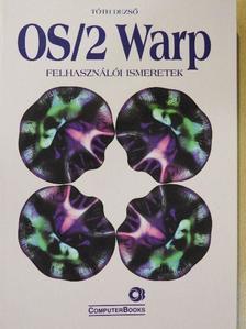 Tóth Dezső - OS/2 Warp [antikvár]