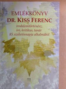 Ágh István - Emlékkönyv Dr. Kiss Ferenc irodalomtörténész, író, kritikus, tanár 85. születésnapja alkalmából [antikvár]