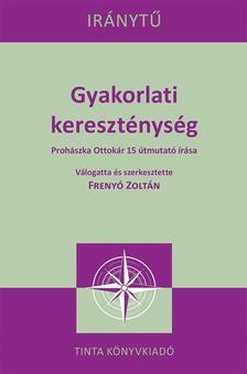Frenyó Zoltán - Gyakorlati kereszténység