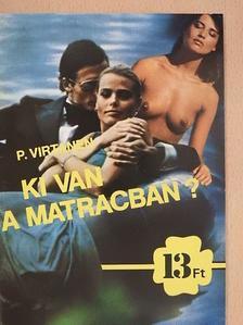 P. Virtanen - Ki van a matracban? [antikvár]
