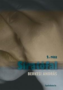 BERKESI ANDRÁS - Siratófal II. kötet [eKönyv: epub, mobi]