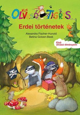 Alexandra Fischer-Hunold - Erdei történetek