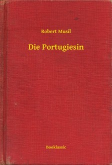 Robert Musil - Die Portugiesin [eKönyv: epub, mobi]