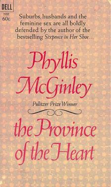 McGINLEY, PHYLLIS - The Province of the Heart [antikvár]