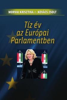 Morvai Krisztina-Kovács Zsolt - Tíz év az Európai Parlamentben