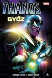 Szöveg: Donny Cates  Illusztráció: Geoff Shaw - Thanos győz