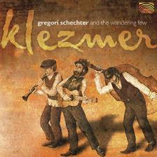 KLEZMER CD GREGORI SCHECHTER & THE WANDERING FEW