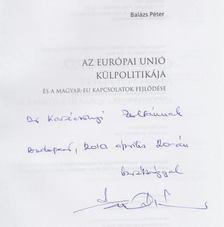 Balázs Péter - Az Európai Unió külpolitikája és a magyar-EU kapcsolatok fejlődése (Dedikált) [antikvár]
