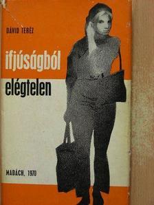 Dávid Teréz - Ifjúságból elégtelen [antikvár]