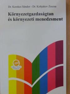 Dr. Kerekes Sándor - Környezetgazdaságtan és környezeti menedzsment [antikvár]