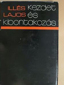 Illés Lajos - Kezdet és kibontakozás [antikvár]