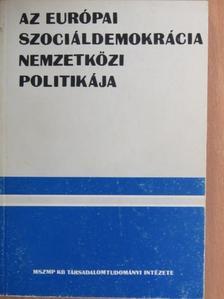 Arday Lajos - Az európai szociáldemokrácia nemzetközi politikája [antikvár]