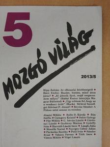 Almási Miklós - Mozgó Világ 2013. május [antikvár]