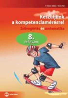 P. VERES ILDIKÓ-VÍGHNÉ TISÓTZK - Készüljünk a kompetenciamérésre! 10. évf.- szövegért. és matematika