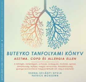Varga-Szilágyi Gyula, Patrick McKeown - Buteyko tanfolyami könyv - asztma, COPD és allergia ellen