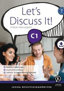 Kész Zoltán - Stanley A. Ward - Let's Discuss It! C1 - Érvelj és vitázz angolul!