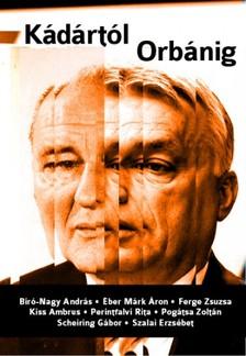 Mihancsik Zsófia (szerk.) - Kádártól Orbánig [eKönyv: epub, mobi]